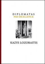 Diplomatas par excellence: Kazys Lozoraitis NUOLAIDA!